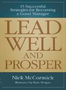 "Nick McCormick Wrote The Management Book ""Lead Well And Prosper"""